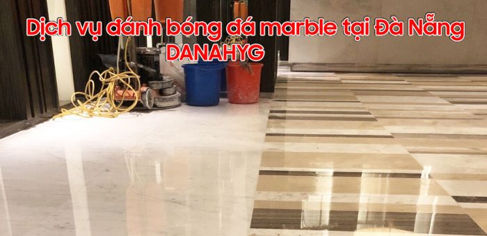 Dịch vụ đánh bóng sàn đá marble tại Đà Nẵng