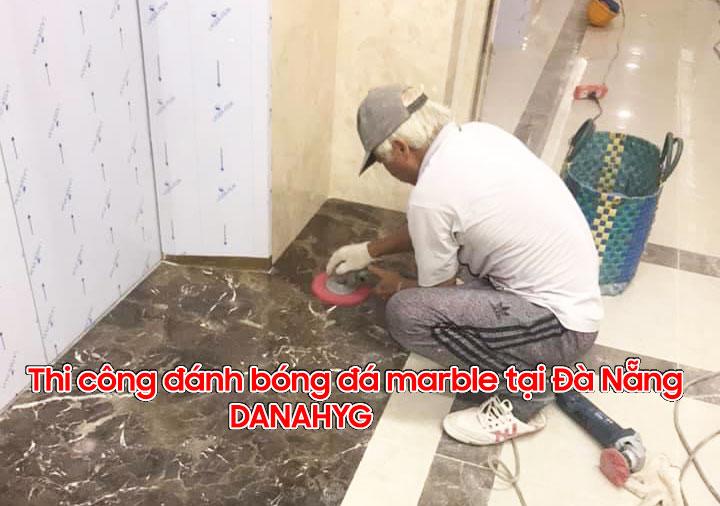 Thi công đánh bóng đá marble tại Đà Nẵng