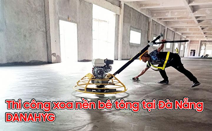 Thi công xoa nền bê tông tại Đà Nẵng