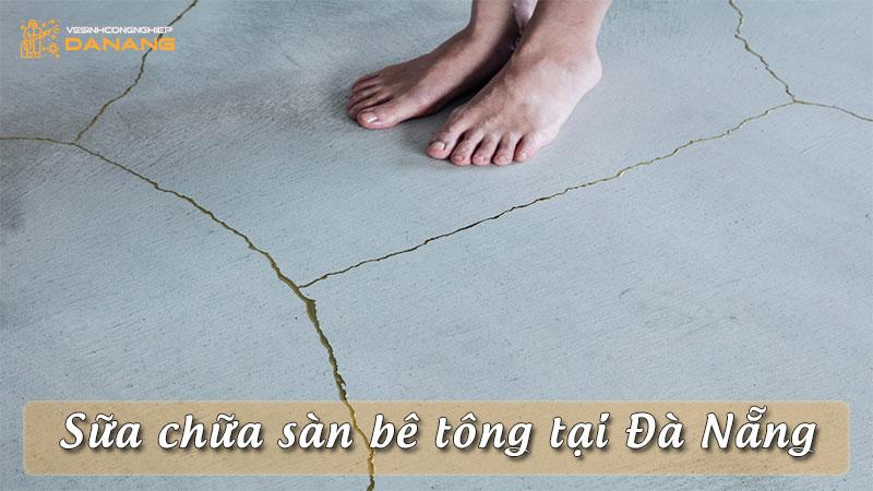 sua-chua-san-be-tong-tai-da-nang-vesinhcongnghiepdanang