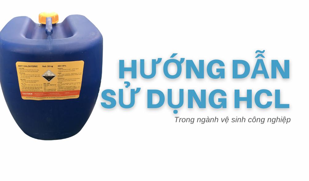 Hướng dẫn sử dụng axit HCL trong vệ sinh công nghiệp