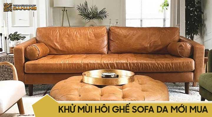 Khử mùi hôi ghế sofa da mới mua